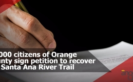 11,000 citizens of Orange County sign petition to recover the Santa Ana River Trail