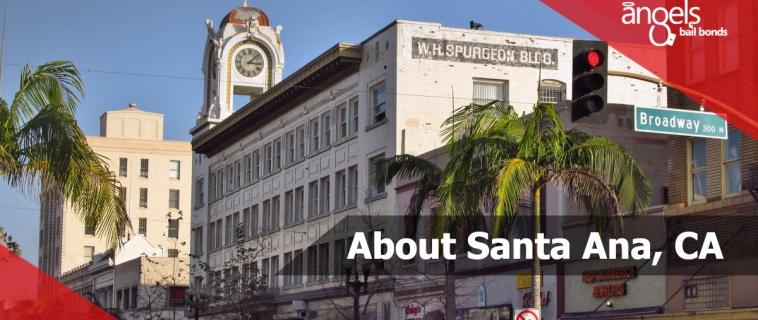 About Santa Ana, CA