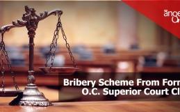 Bribery Scheme From Former O.C. Superior Court Clerk