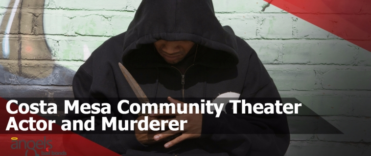 Costa Mesa Community Theater Actor and Murderer