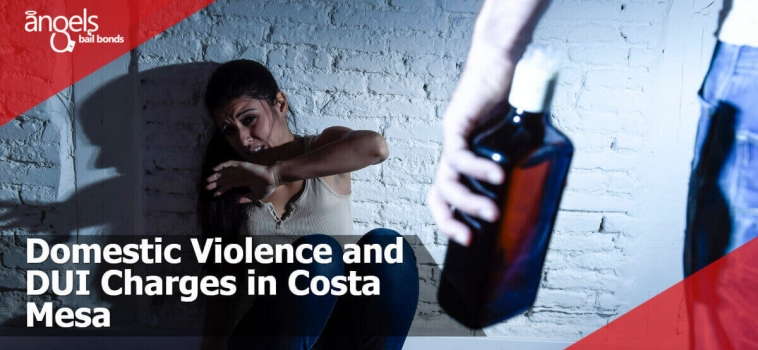 Domestic Violence and DUI Charges in Costa Mesa
