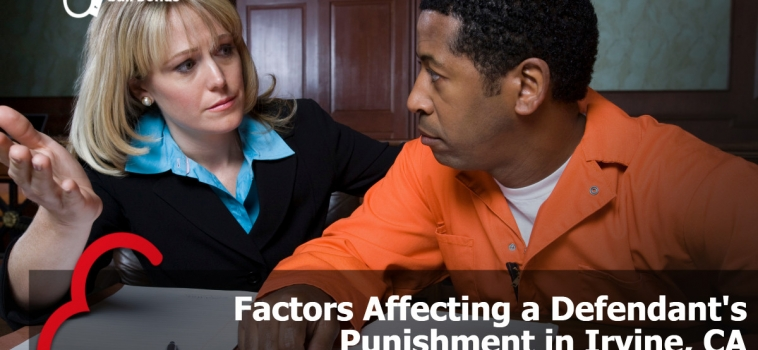 Factors Affecting a Defendant's Punishment in Irvine, CA