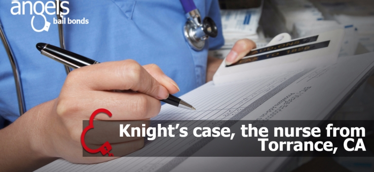 Knight's case, the nurse from Torrance, CA