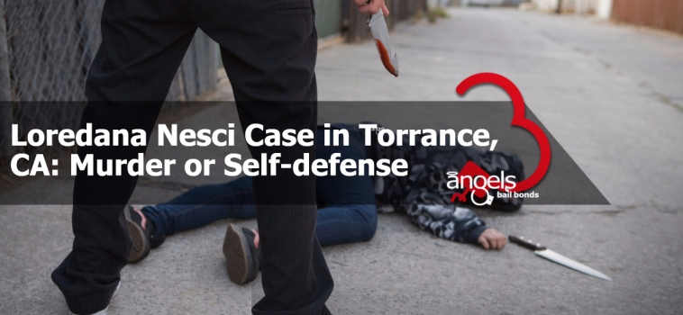 Loredana Nesci case in Torrance, CA: murder or self-defense