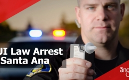 DUI Law Arrest in Santa Ana