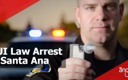 DUI Law Arrest in Santa Ana