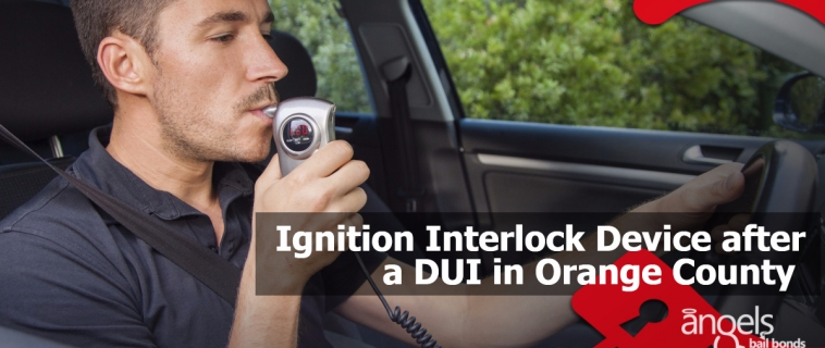 Ignition Interlock Device after a DUI in Orange County